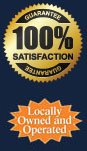 100% Satisfaction Guarantee, Locally Owned